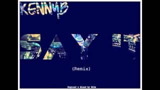 KennyB - Say it (Remix)