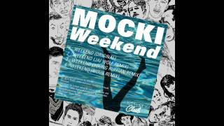 Mocki - Weekend (Rioux Remix)