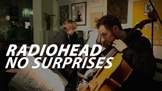 Radiohead - No Surprises | for cello and piano