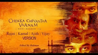 Chekka Chivantha Vaanam   Rajni   Kamal   Ajith   Vijay Version