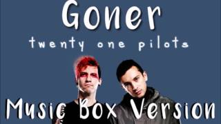 twenty one pilots - Goner (Music Box Version)