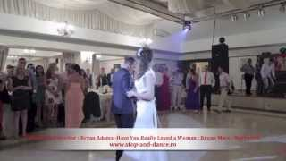 Dansul mirilor , colaj ,Bryan Adams Have You Ever Really Loved a Woman & Bruno Mars Marry You