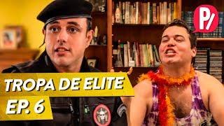 O COURO VAI COMER - TROPA DE ELITE 6