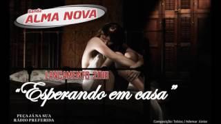 Banda Alma Nova - Esperando em casa - Lançamento 2016 (Áudio)