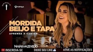 Naiara Azevedo - Mordida, Beijo e Tapa [PRÉVIA 2017]