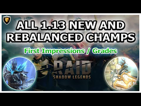 RAID Shadow Legends | ALL 1.13 NEW / REBLANCED CHAMPS | GRADES / FIRST IMPRESSION