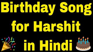 Birthday Song for Harshit - Happy Birthday Song for Harshit