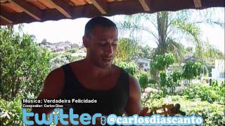 Verdadeira Felicidade - Carlos Dias
