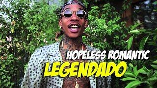 Wiz Khalifa - Hopeless Romantic feat. Swae Lee [LEGENDADO/TRADUÇÃO] EN PT 🇺🇸 🇧🇷