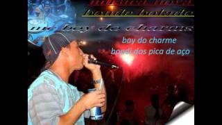 MC BOY DO CHARME (OS PICA DE AÇO) LANÇAMENTO 2011