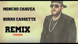 MONCHO CHAVEA- BORRO CASSETTE - COVER VERSION REMIX