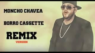 MONCHO CHAVEA- BORRO CASSETTE - COVER VERSION REMIX