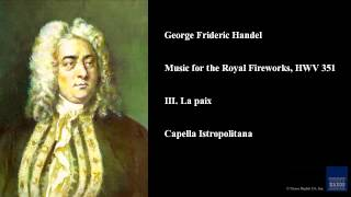 George Frideric Handel, Music for the Royal Fireworks, HWV 351, III. La paix