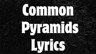 Common - Pyramids Lyrics