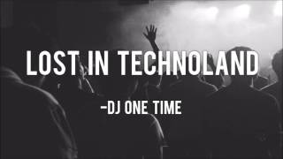 "Best Rave Techno Instrumental Music 2016 ""Lost in Technoland"" DJ One Time"