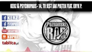 "14. Kerz & Psychopads - To jest jak piątek feat. Eryk P - ""L4HH"""