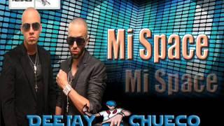 Mi Space - Wisin & Yandel (( DeeJay Chueco ))