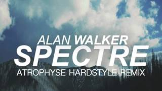 Alan Walker - Spectre [Atrophyse Hardstyle Remix]