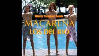 Los Del Rio - Macarena (WinterSummer remix)