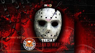 TeeJay - Clear Di Way [Purge Season Riddim] July 2017
