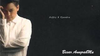 Besar Anugrahmu - Jeffry S. Tjandra