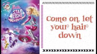 Barbie: Star Light Adventure - Let Your Hair Down w/lyrics