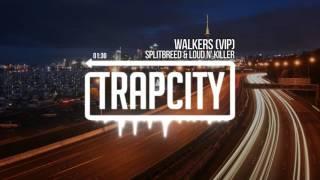 Splitbreed & Loud N' Killer - Walkers (VIP)