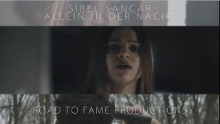 Sibel Sancar - Allein in der Nacht (prod. von RTF Productions) [Official Video]