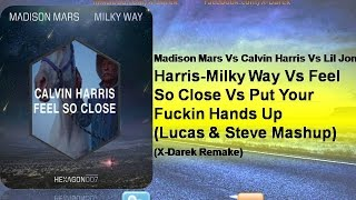 Madison Mars Vs Calvin Harris - Milky Way Vs Feel So Close (Lucas & Steve Mashup)