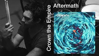 Crown the Empire - Aftermath Drum Cover