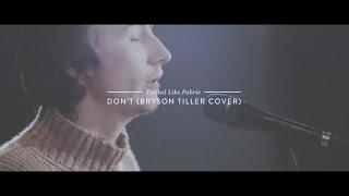 Folded Like Fabric - Don't (Bryson Tiller Cover) (EM Sessions)