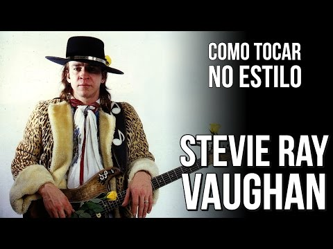 COMO TOCAR NO ESTILO STEVIE RAY VAUGHAN
