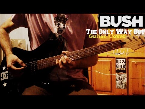 bush-the-only-way-out-guitar-cover-mrpoppunker182