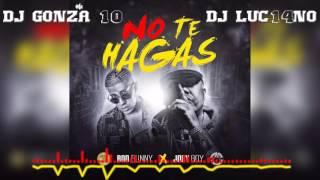 NO TE HAGAS - Mixer Zone DJ Luc14no Antileo Ft Dj Gonza 10 - BAD BUNNY FT JORY BOY
