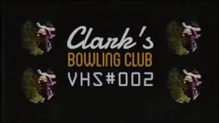 Clark's Bowling Club // VHS#002