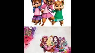 The Chipettes - Ever After High