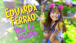 Vem Cá Sacudir - Vídeo Clipe Oficial - Eduarda Ferrão