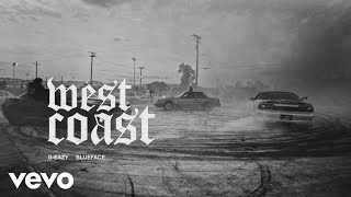 G-Eazy - West Coast (feat. Blueface)