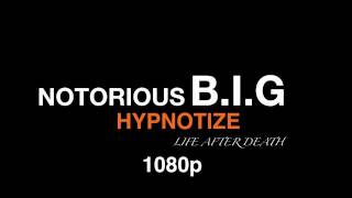 Notorious BIG Hypnotize - 1080p FULL HD