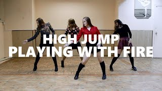 BLACKPINK (블랙핑크) – Playing With Fire (불장난) Cover dance by High Jump