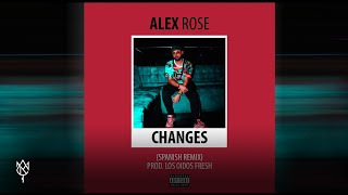 Alex Rose - Changes (Spanish Remix XXXTentation)