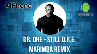 Dr. Dre - Still D.R.E.  Marimba ringtone remix