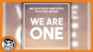 Multiplayers ft. Daimy Lotus - We Are One (Festifoort Anthem)
