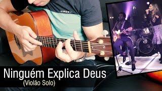 Preto no Branco - Ninguém Explica Deus ft. Gabriela Rocha (Violão Solo) by Rafael Alves