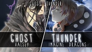 ◤Nightcore◢ ↬ Ghøst Thυnder [Switching Vocals | Mashup]