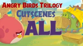 Angry Birds Trilogy All Cutscenes