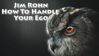 Jim Rohn How To Handle Your Ego