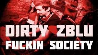 Dirty Zblu - Fuckin Society -DUBSTEP-