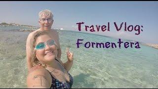 Travel Vlog: Formentera