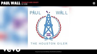 Paul Wall - Thangz Are Crazy (Audio) ft. Z-Ro